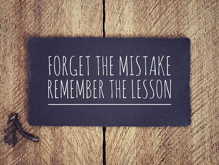 3 Lessons In Learning From Your Mistakes